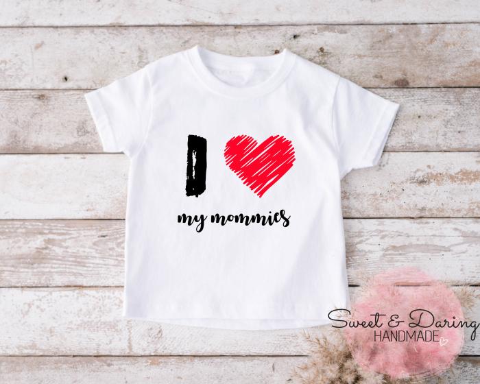 shirt I love my mommies